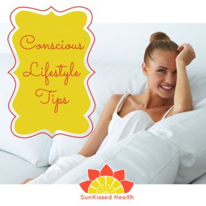 Conscious Lifestyle Tips:  Detox Your Home to Cleanse Your Life