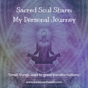 Sacred Soul Share:  My Personal Journey