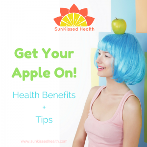 Get Your Apple On:  Health Benefits + Tips